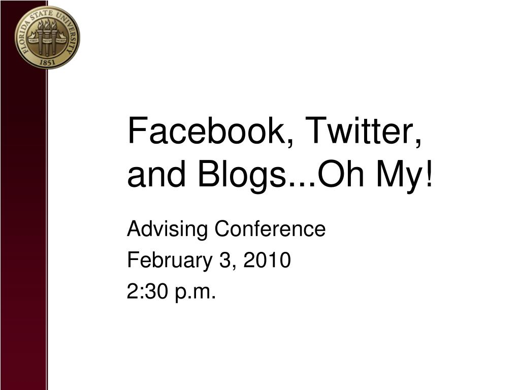 Facebook, Twitter, and Blogs...Oh My!