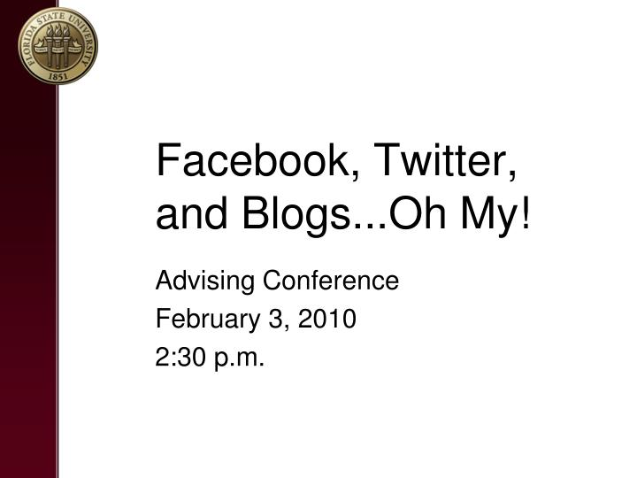 Facebook twitter and blogs oh my