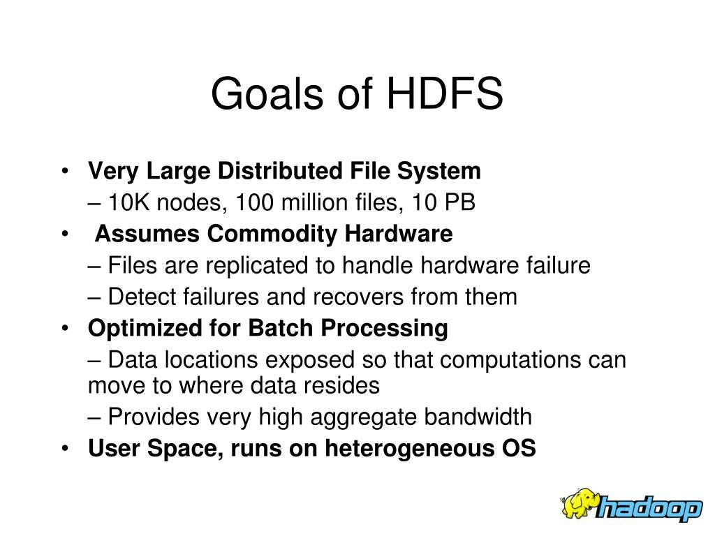 Goals of HDFS