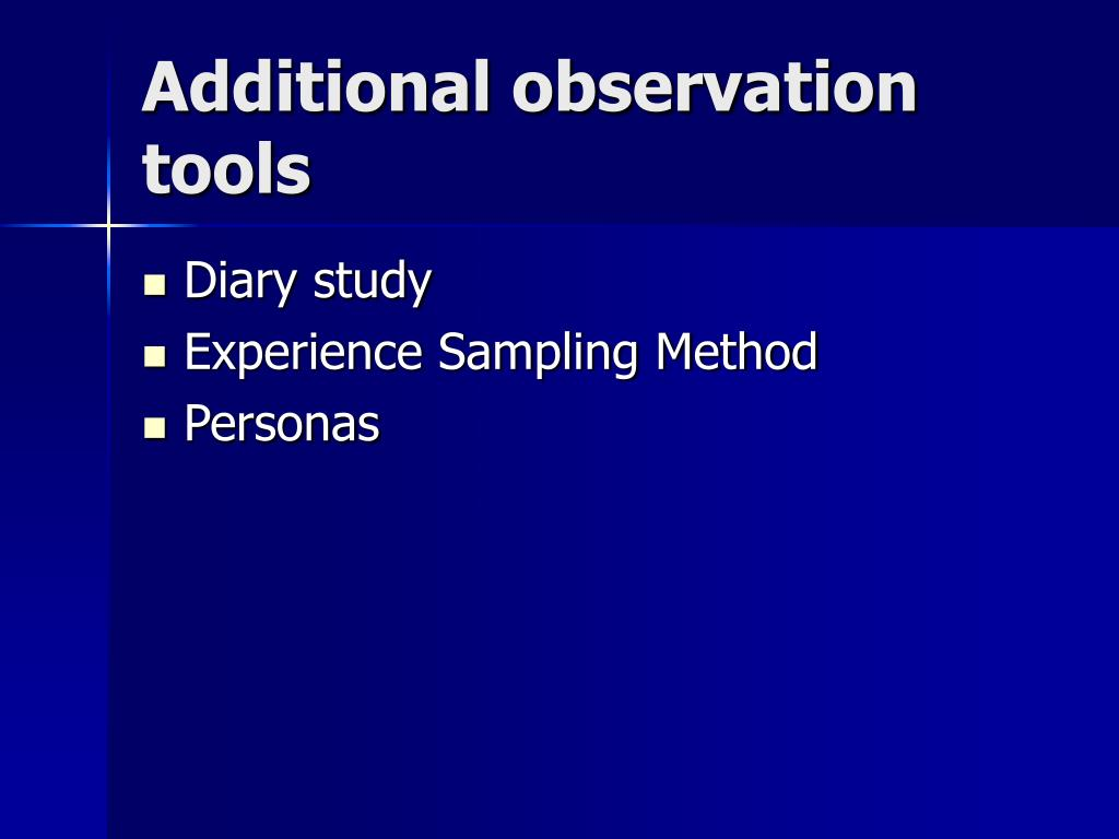 Additional observation tools
