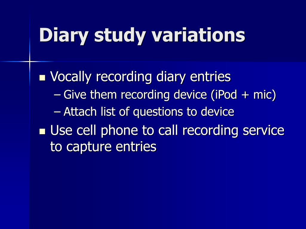 Diary study variations