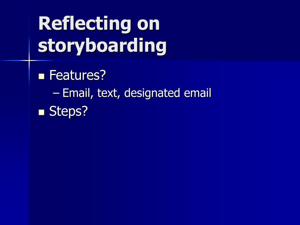 Reflecting on storyboarding