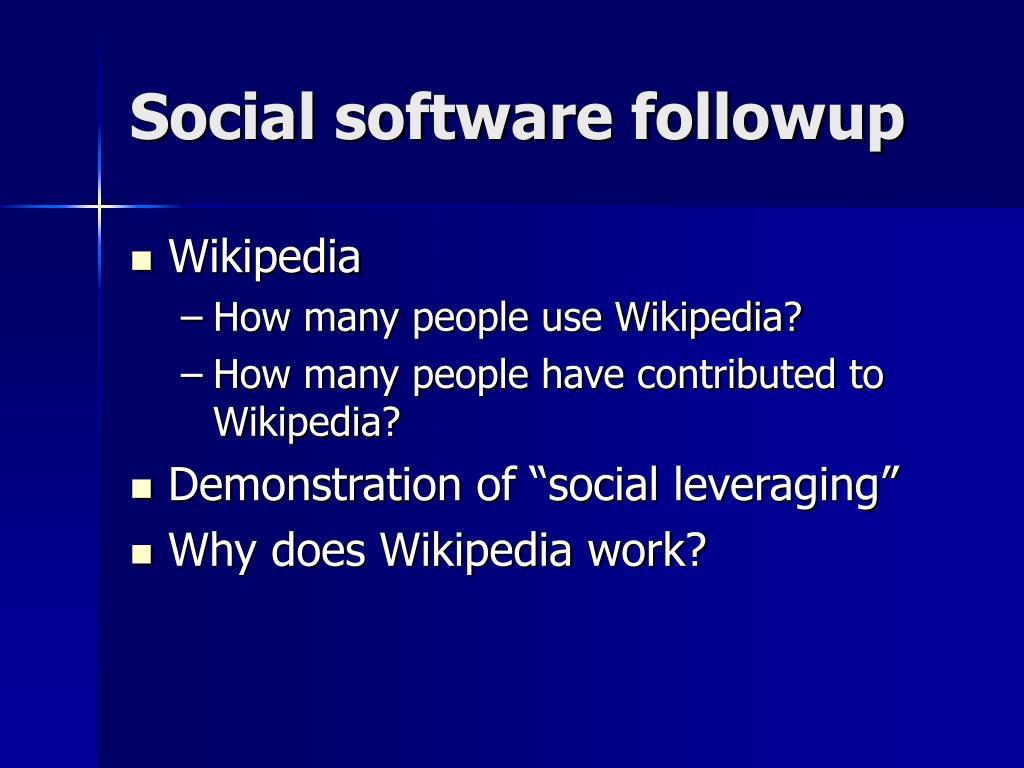 Social software followup