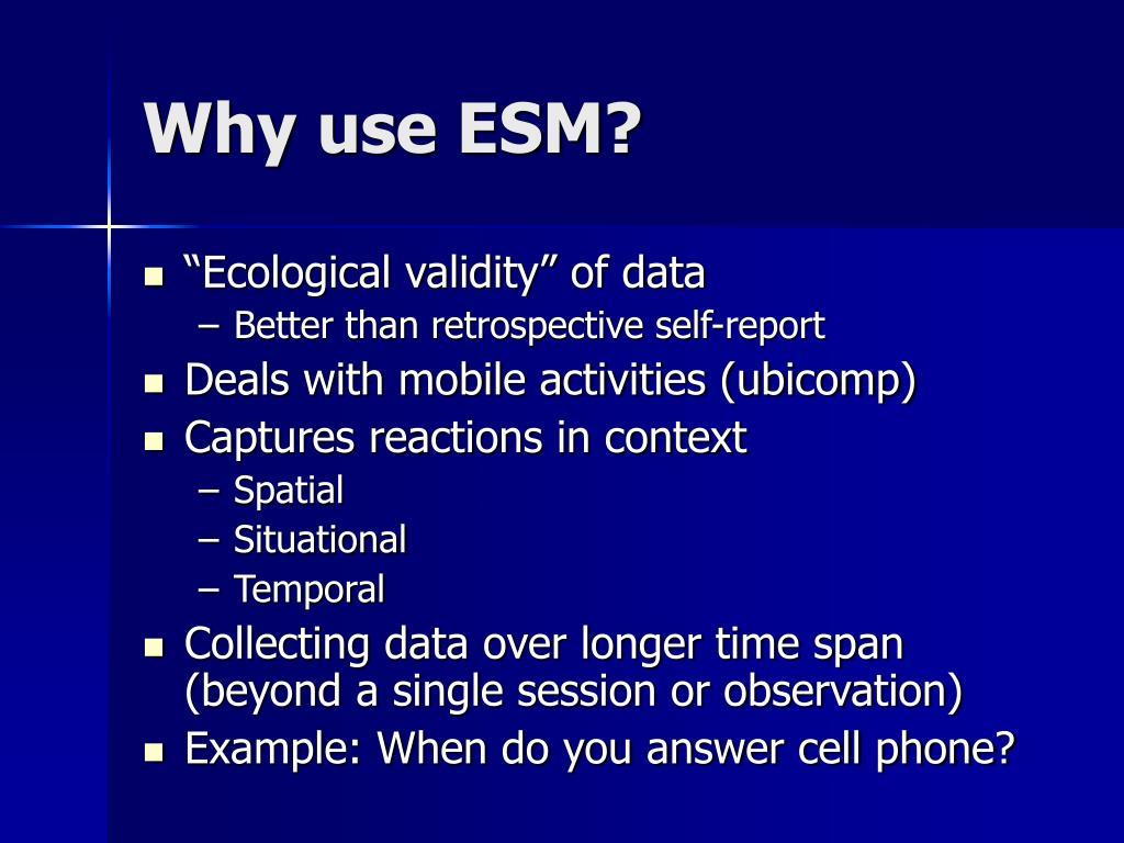Why use ESM?