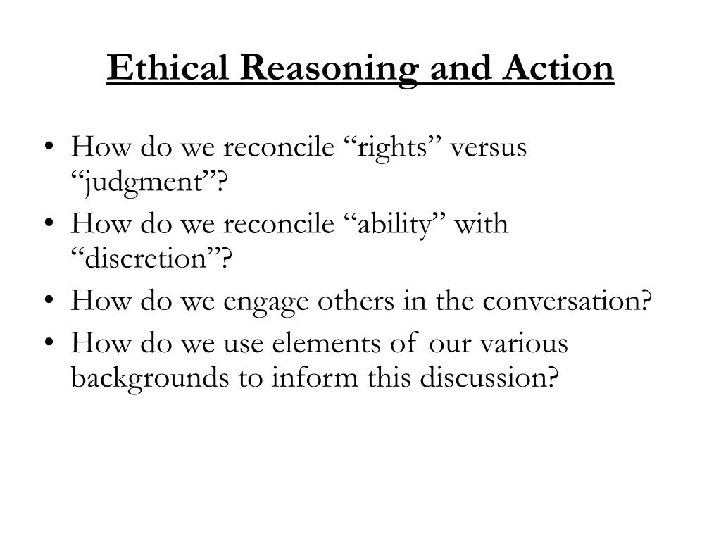 Ethical Reasoning and Action