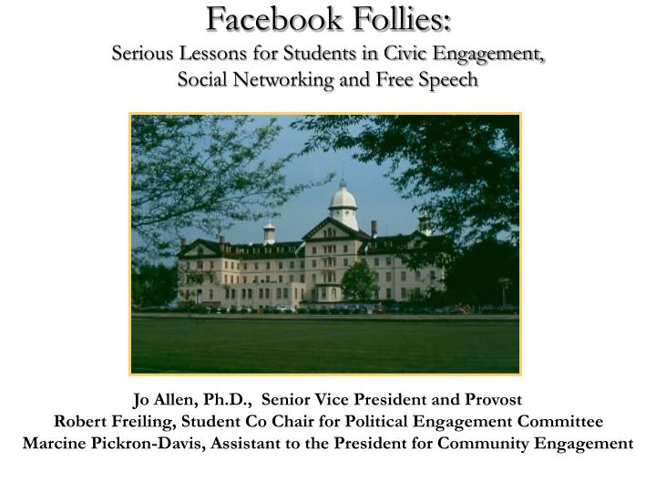Facebook follies serious lessons for students in civic engagement social networking and free speech