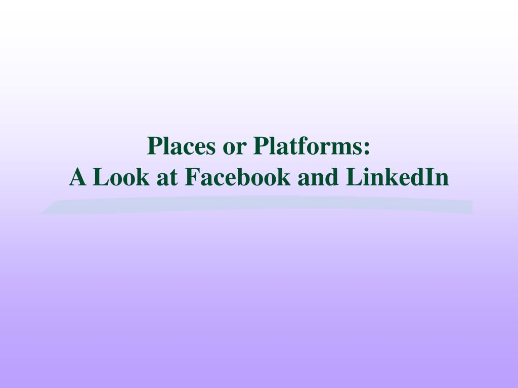 Places or Platforms:
