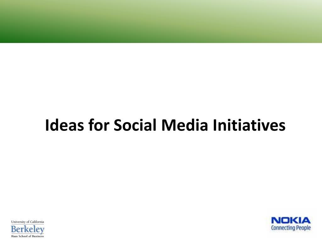 Ideas for Social Media Initiatives