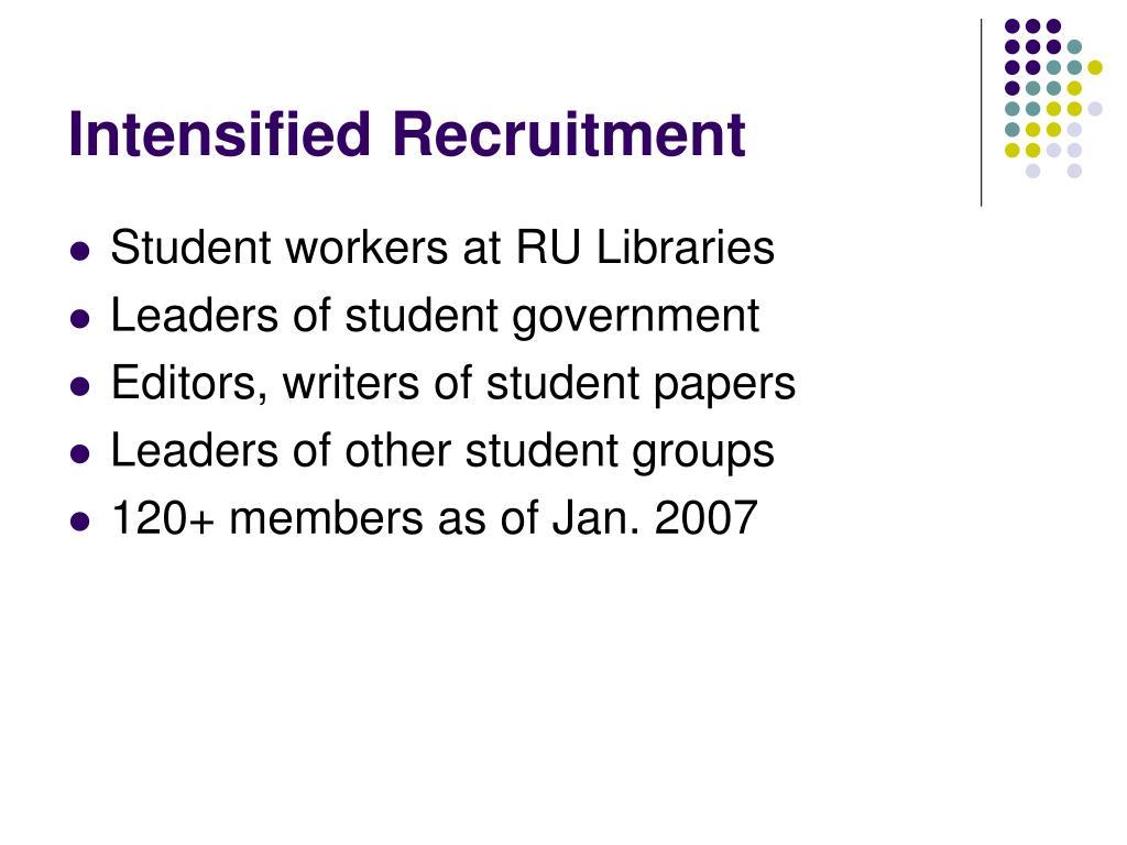 Intensified Recruitment