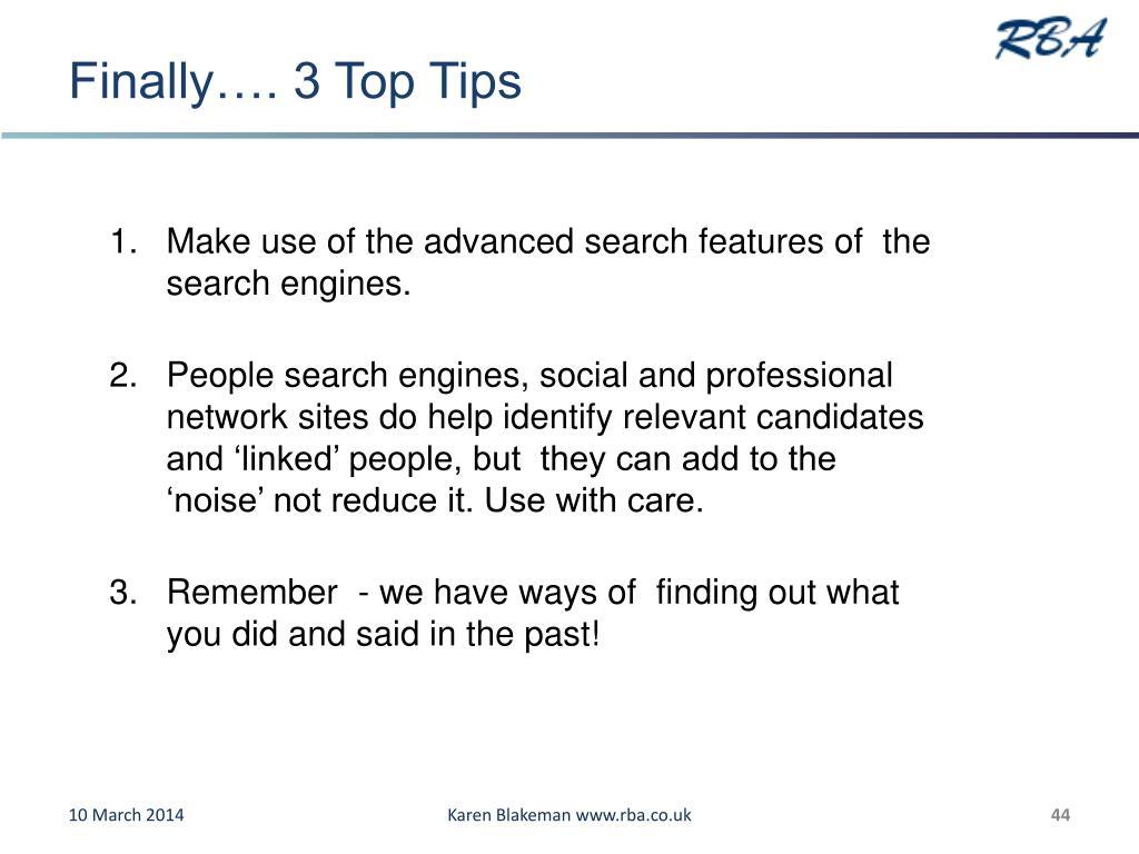 Finally…. 3 Top Tips