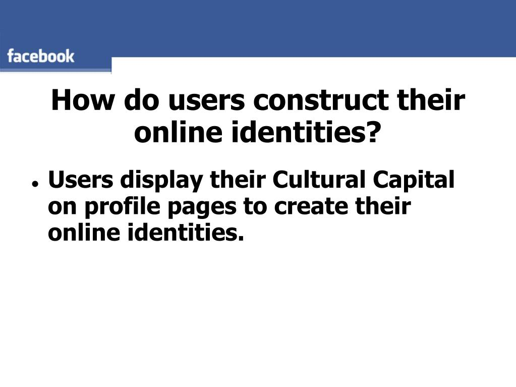 How do users construct their online identities?