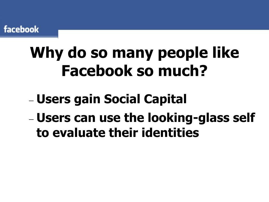 Why do so many people like Facebook so much?