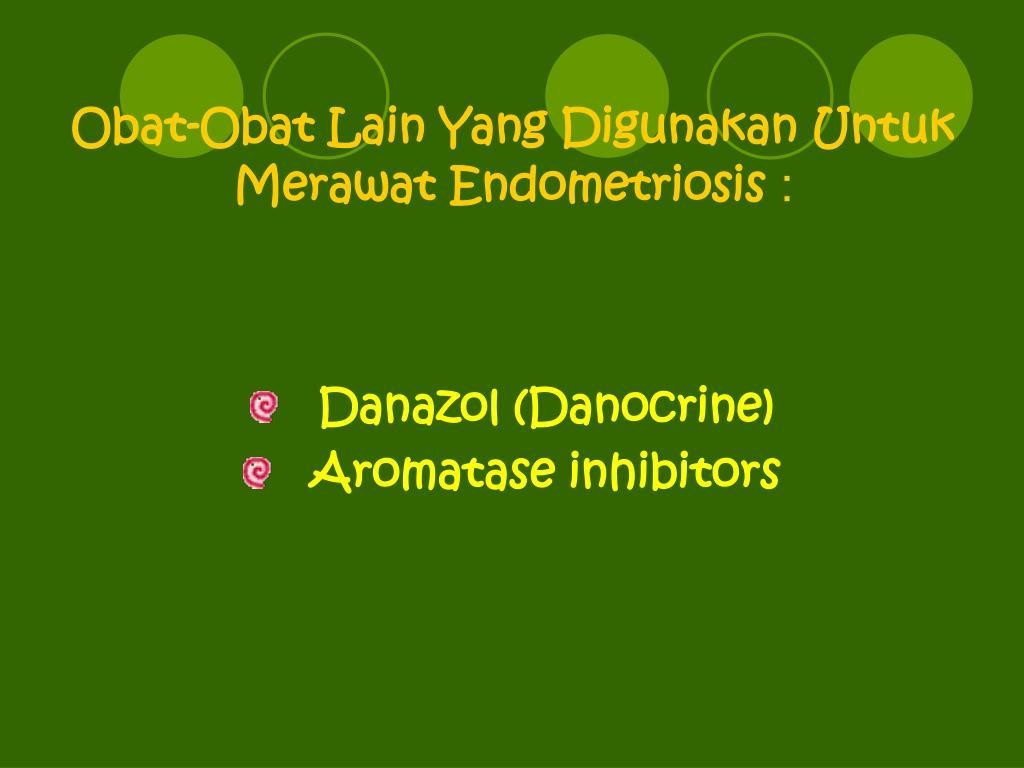 Obat-Obat Lain Yang Digunakan Untuk Merawat Endometriosis