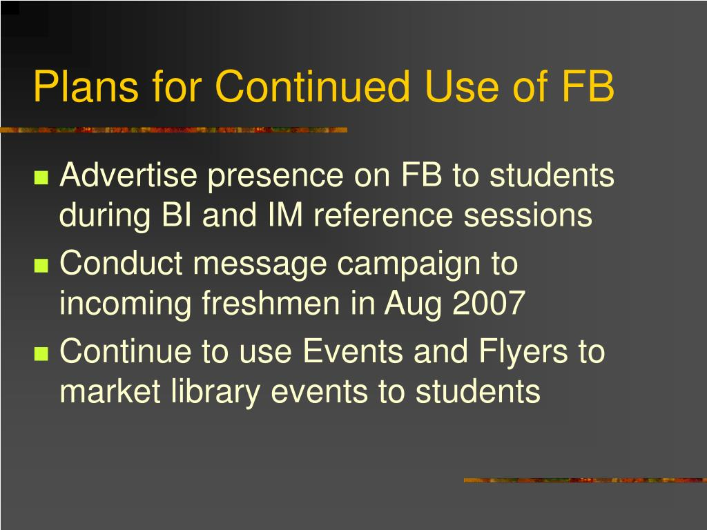 Plans for Continued Use of FB