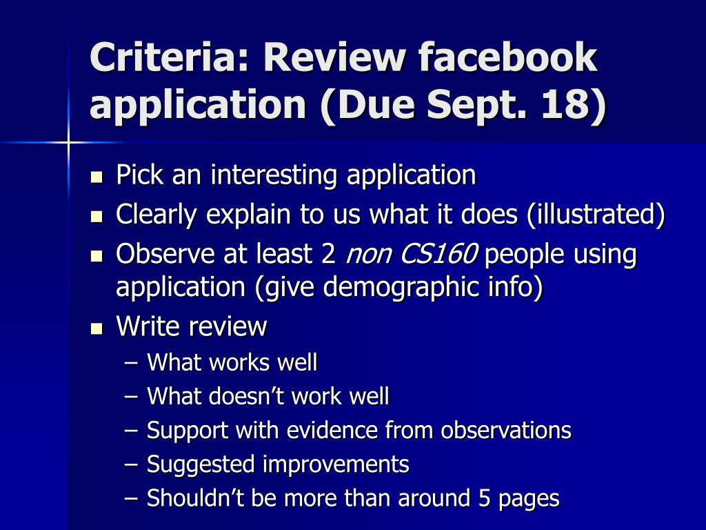 Criteria: Review facebook application (Due Sept. 18)