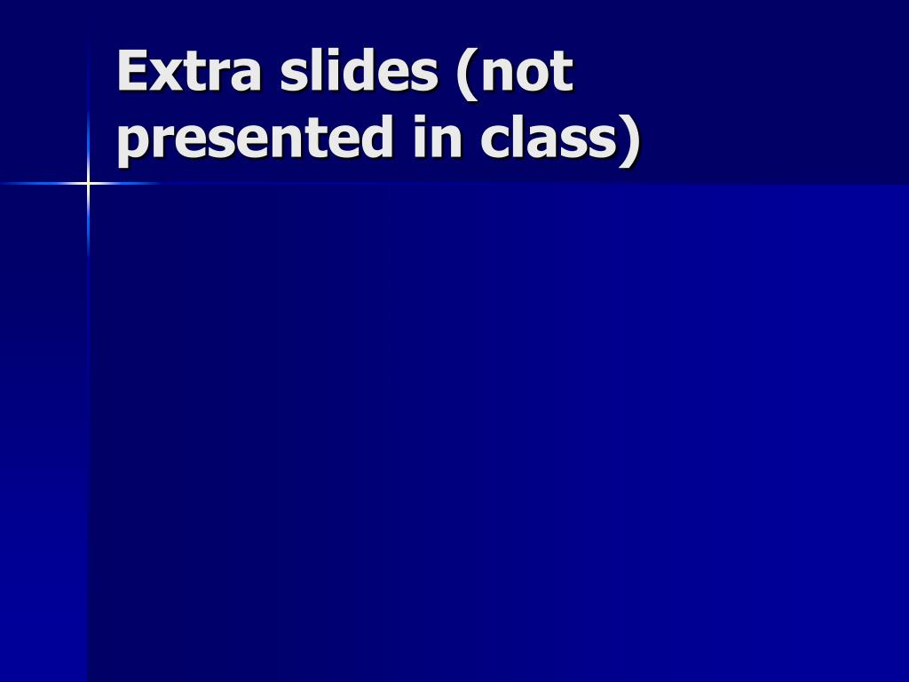 Extra slides (not presented in class)