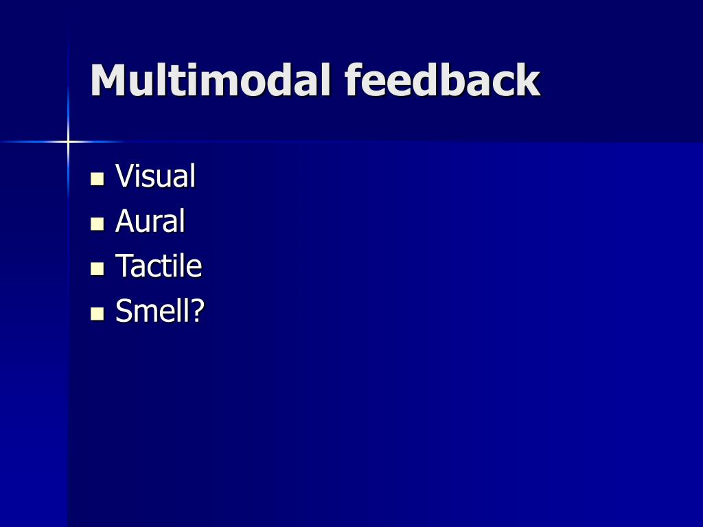 Multimodal feedback