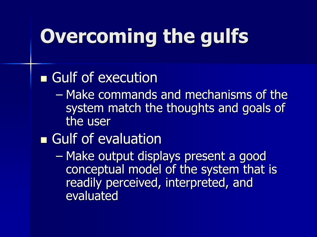 Overcoming the gulfs