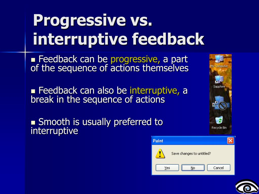 Progressive vs. interruptive feedback