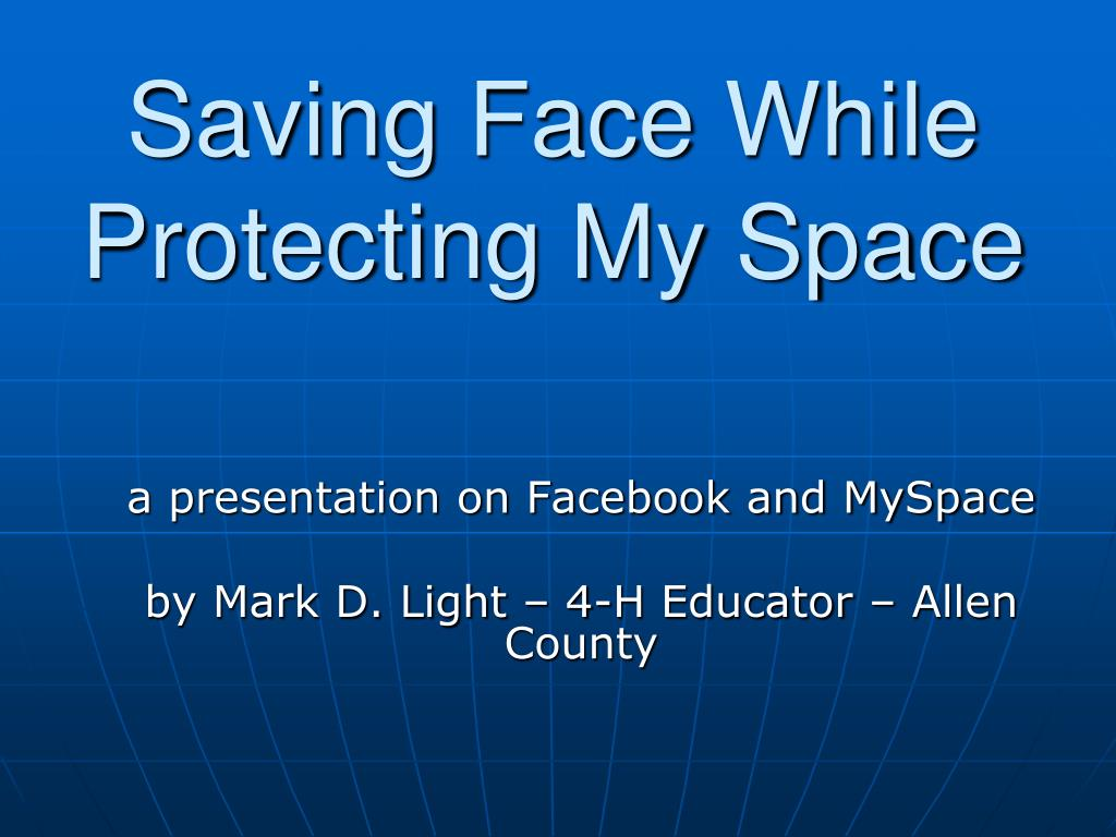 Saving Face While Protecting My Space