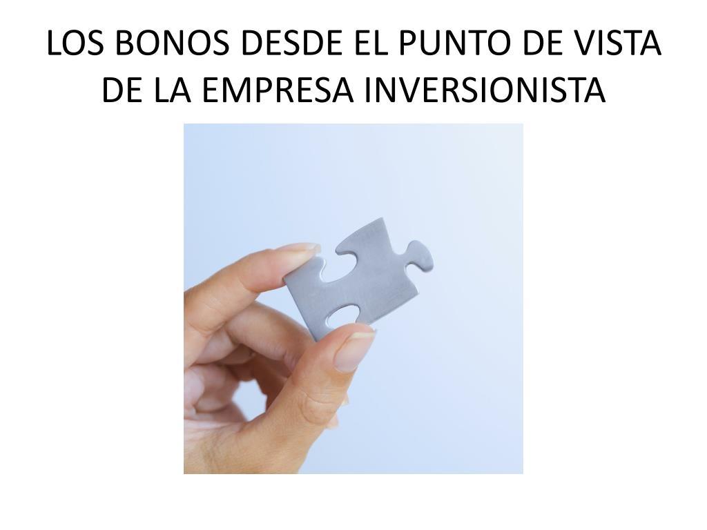 LOS BONOS DESDE EL PUNTO DE VISTA DE LA EMPRESA INVERSIONISTA