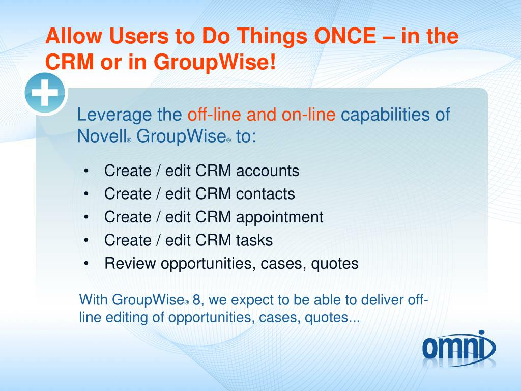 Allow Users to Do Things ONCE – in the CRM or in GroupWise!