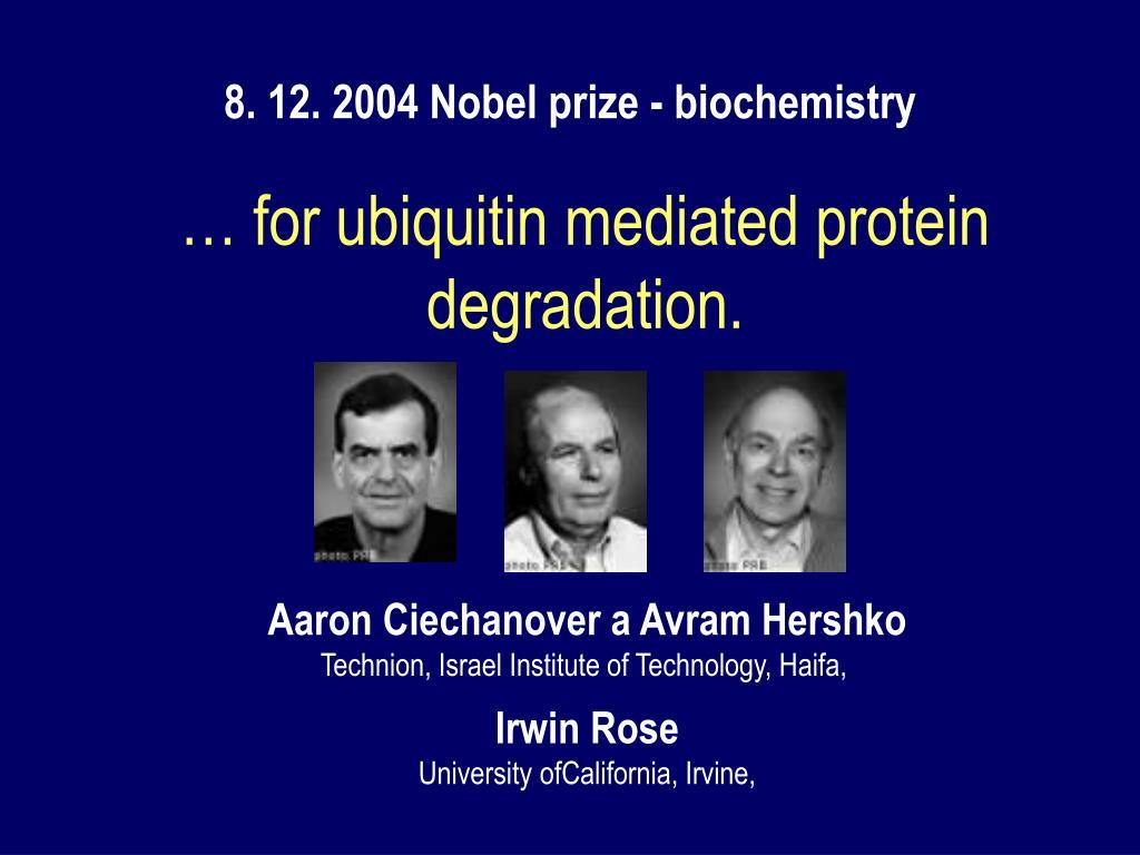 8. 12. 2004 Nobel prize - biochemistry