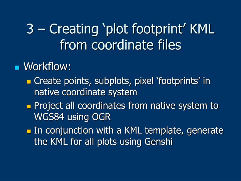3 – Creating 'plot footprint' KML from coordinate files