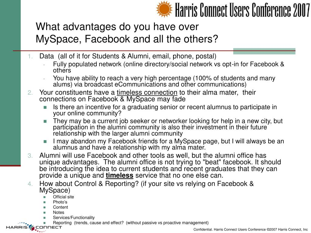 What advantages do you have over MySpace, Facebook and all the others?