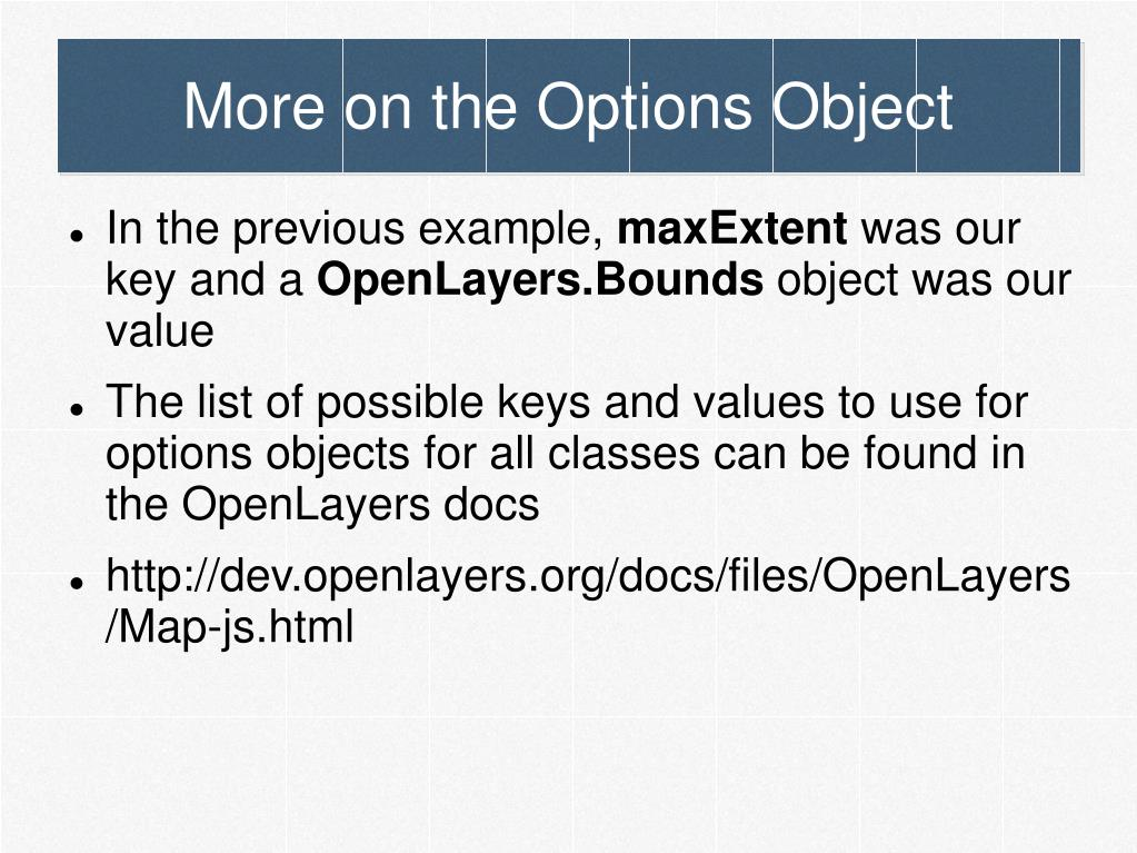 More on the Options Object