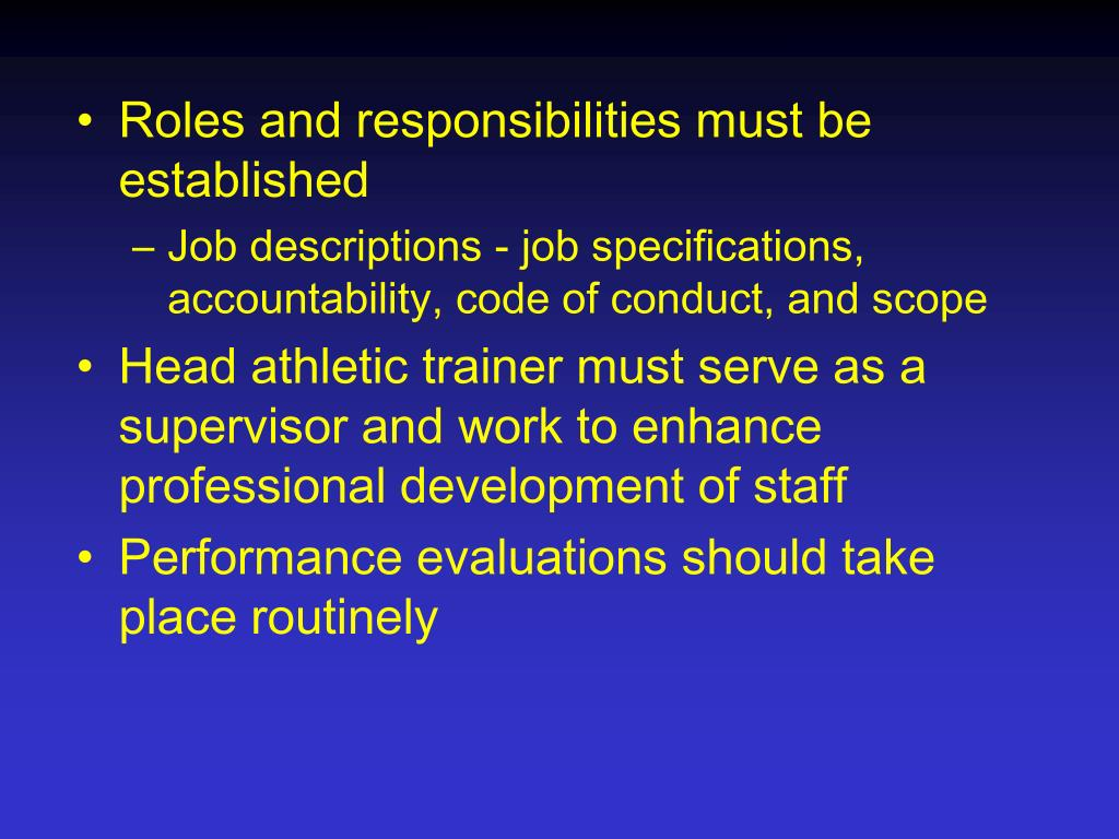 Roles and responsibilities must be established