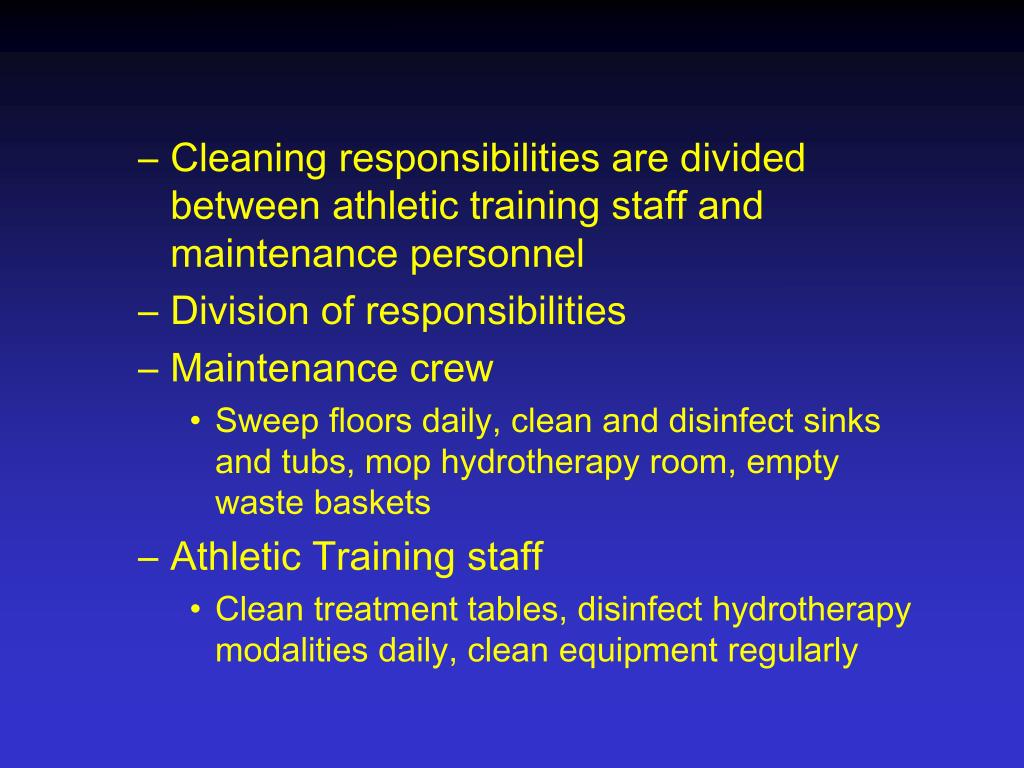 Cleaning responsibilities are divided between athletic training staff and maintenance personnel