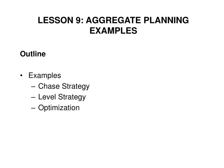 LESSON 9: AGGREGATE PLANNING