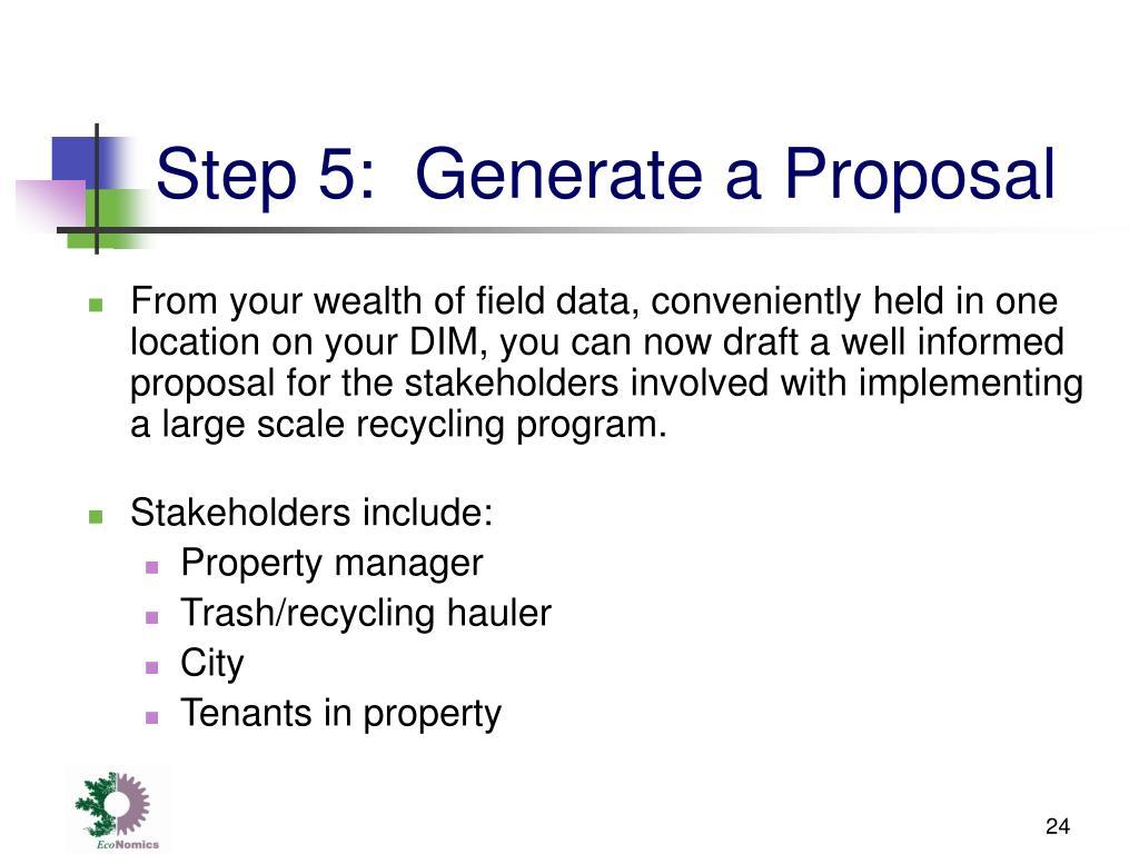 Step 5:  Generate a Proposal