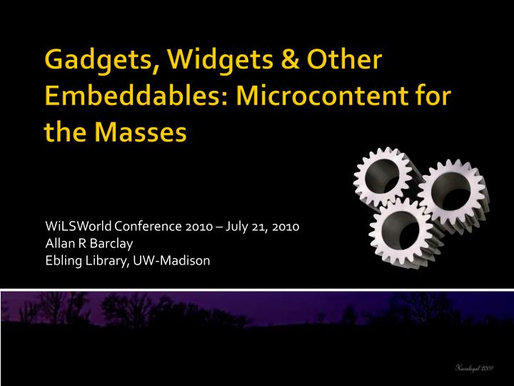 Wilsworld conference 2010 july 21 2010 allan r barclay ebling library uw madison