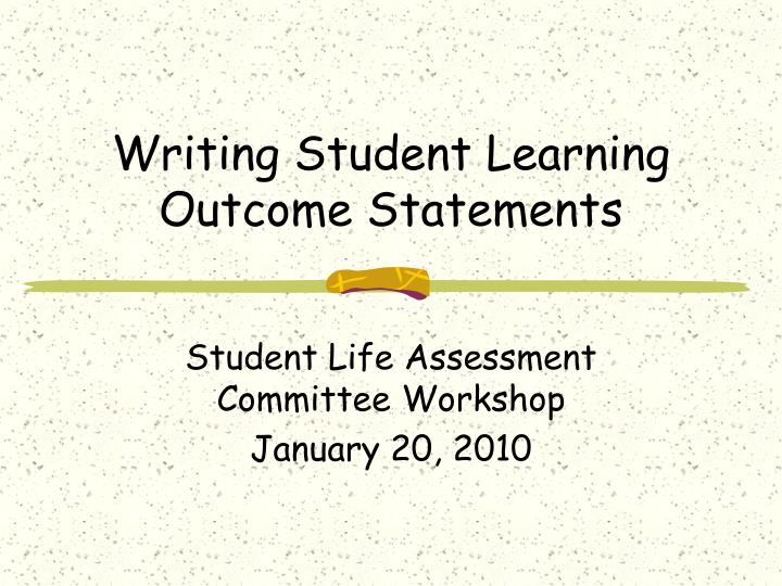 Writing student learning outcome statements l.jpg