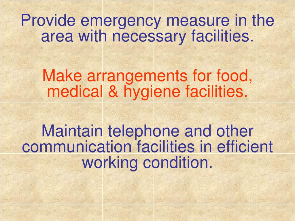 Provide emergency measure in the area with necessary facilities.