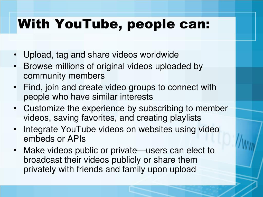 With YouTube, people can: