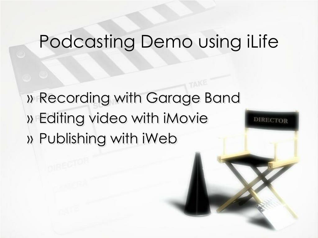 Podcasting Demo using iLife
