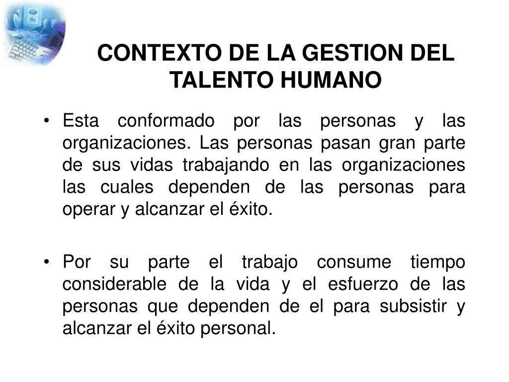 CONTEXTO DE LA GESTION DEL TALENTO HUMANO