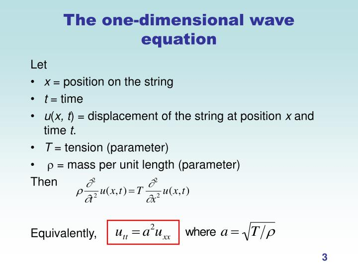 The one dimensional wave equation