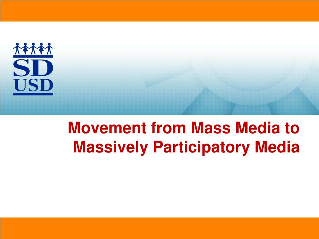 Movement from Mass Media to Massively Participatory Media