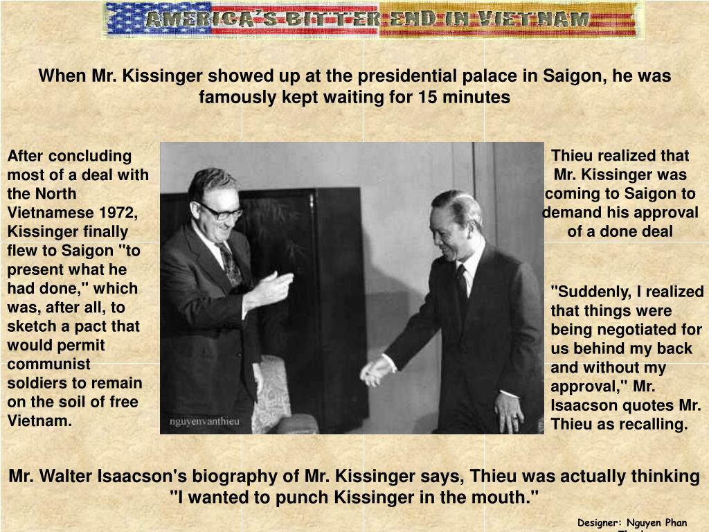 When Mr. Kissinger showed up at the presidential palace in Saigon, he was famously kept waiting for 15 minutes