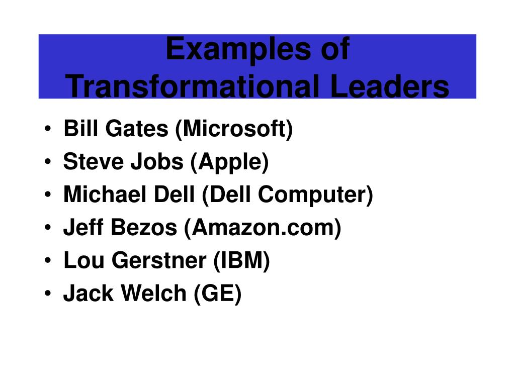 Examples of Transformational Leaders