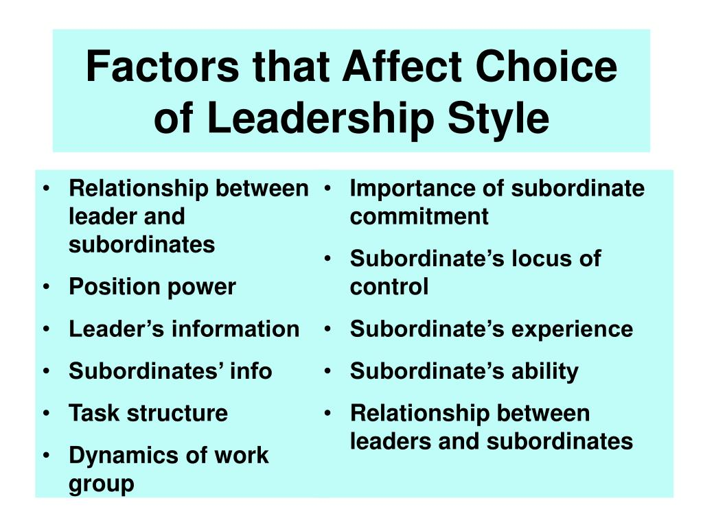 Factors that Affect Choice of Leadership Style