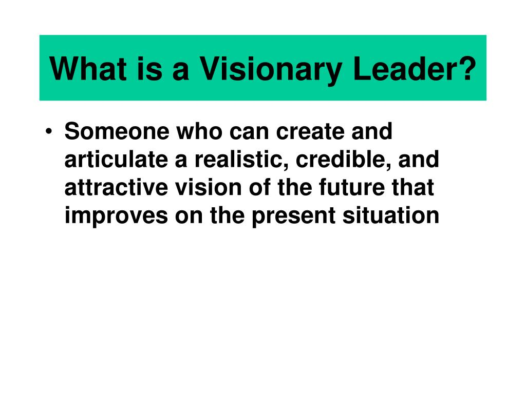 What is a Visionary Leader?