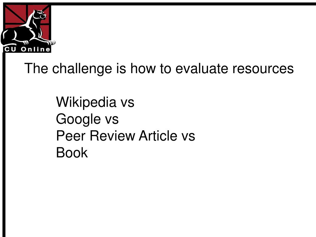 The challenge is how to evaluate resources