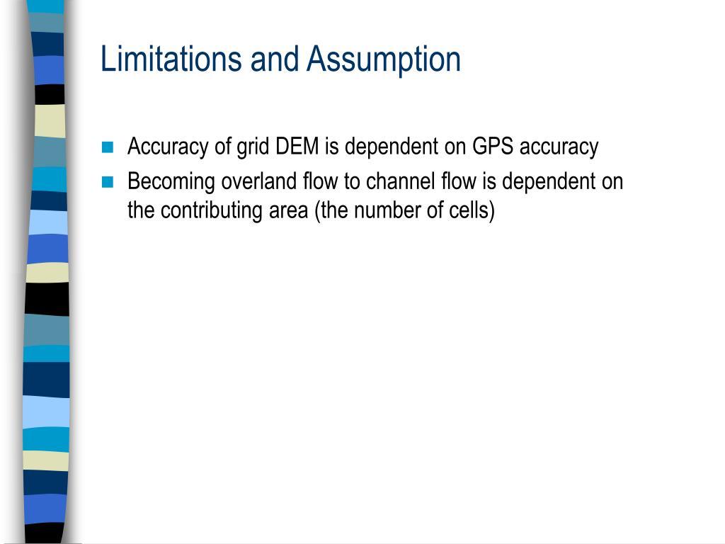 Limitations and Assumption