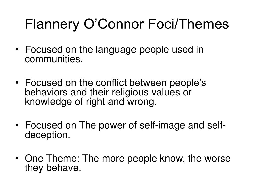 Flannery O'Connor Foci/Themes
