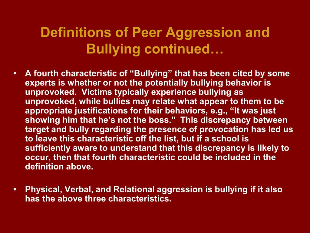 Definitions of Peer Aggression and Bullying continued…